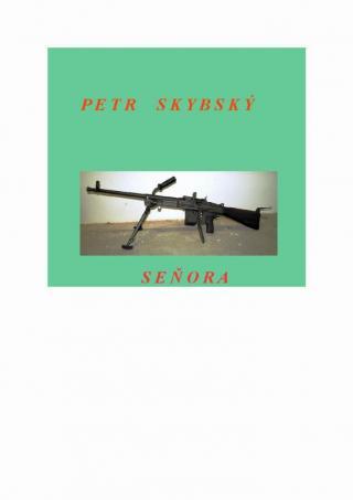 Seňora - Skybský Petr [E-kniha]